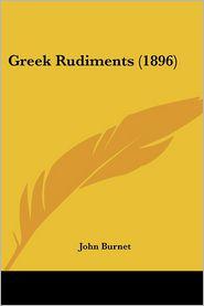 Greek Rudiments (1896) - John Burnet