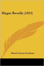Hagar Revelly (1913) - Daniel Carson Goodman