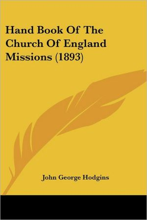 Hand Book Of The Church Of England Missions (1893) - John George Hodgins