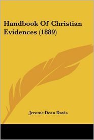 Handbook Of Christian Evidences (1889) - Jerome Dean Davis
