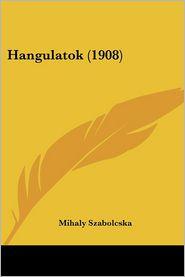 Hangulatok (1908) - Mihaly Szabolcska