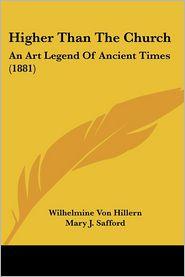 Higher Than The Church - Wilhelmine Von Hillern