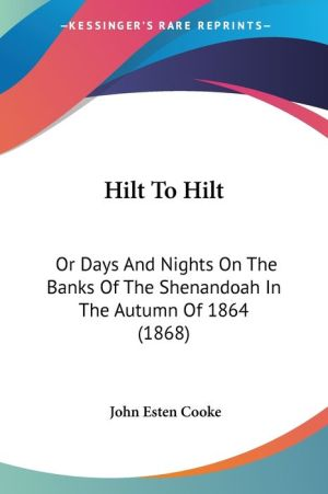 Hilt To Hilt - John Esten Cooke