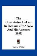The Great Assises Holden in Parnassus by Apollo and His Assessors (1885)