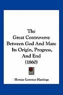 The Great Controversy Between God and Man: Its Origin, Progress, and End (1860)