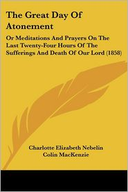 The Great Day Of Atonement - Charlotte Elizabeth Nebelin