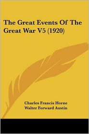 The Great Events Of The Great War V5 (1920) - Charles Francis Horne