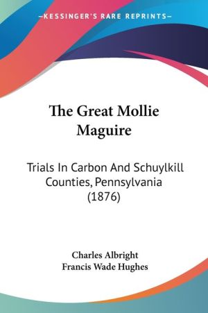 The Great Mollie Maguire - Charles Albright