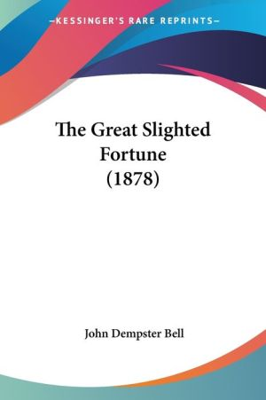 The Great Slighted Fortune (1878)