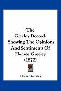 The Greeley Record: Showing the Opinions and Sentiments of Horace Greeley (1872)