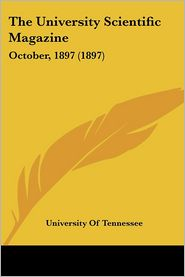 The University Scientific Magazine - University Of Tennessee