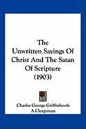 The Unwritten Sayings of Christ and the Satan of Scripture (1903)