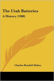 The Utah Batteries - Charles Rendell Mabey