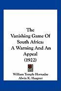 The Vanishing Game of South Africa: A Warning and an Appeal (1922)