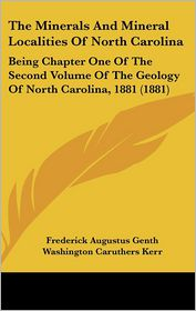 The Minerals And Mineral Localities Of North Carolina - Frederick Augustus Genth