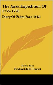 The Anza Expedition Of 1775-1776 - Pedro Font
