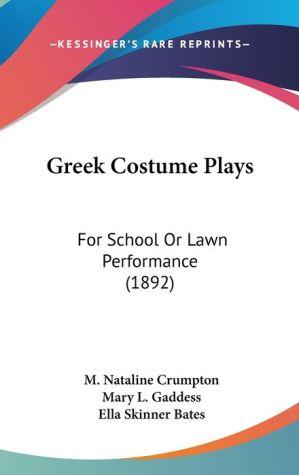 Greek Costume Plays - M. Nataline Crumpton