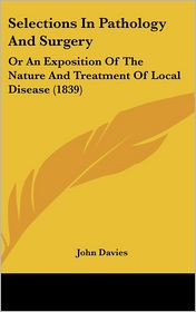 Selections In Pathology And Surgery - John Davies