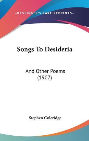 Songs To Desideria - Stephen Coleridge