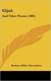 Elijah - Barbara Miller Macandrew