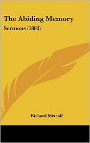 The Abiding Memory - Richard Metcalf