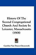 History of the Second Congregational Church and Society in Leicester, Massachusetts (1908)