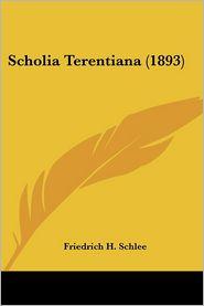 Scholia Terentiana (1893) - Friedrich H. Schlee