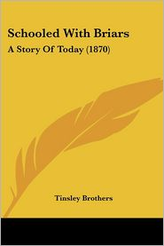 Schooled With Briars - Tinsley Brothers