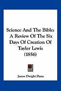 Science and the Bible: A Review of the Six Days of Creation of Tayler Lewis (1856)