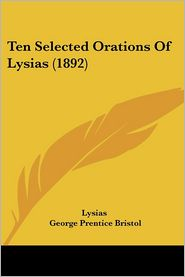 Ten Selected Orations Of Lysias (1892) - Lysias