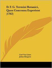 D.F.G. Termini Botanici, Quos Concensu Experient (1762) - Carl Von Linne