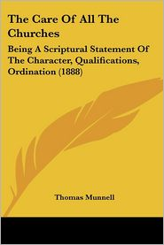 The Care Of All The Churches - Thomas Munnell