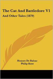 The Cat And Battledore V1 - Honore de Balzac