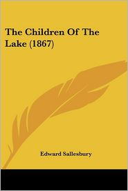 The Children Of The Lake (1867) - Edward Sallesbury
