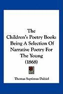 The Children's Poetry Book: Being a Selection of Narrative Poetry for the Young (1868)