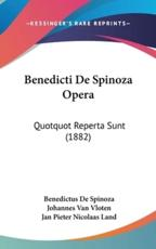 Benedicti de Spinoza Opera - Benedictus de Spinoza