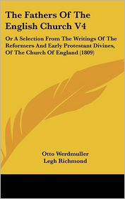 The Fathers Of The English Church V4 - Otto Werdmuller (Editor)