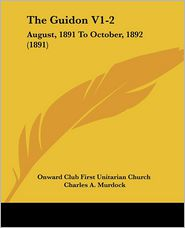 The Guidon V1-2 - Onward Club First Unitarian Church, Charles A. Murdock (Editor)