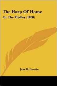 The Harp Of Home - Jane H. Corwin