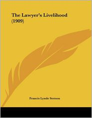 The Lawyer's Livelihood - Francis Lynde Stetson