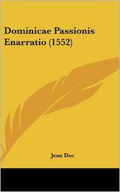 Dominicae Passionis Enarratio (1552) - Jean Doc