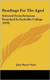 Readings For The Aged - John Mason Neale