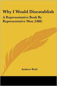 Why I Would Disestablish - Andrew Reid (Editor)