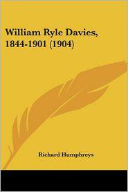 William Ryle Davies, 1844-1901