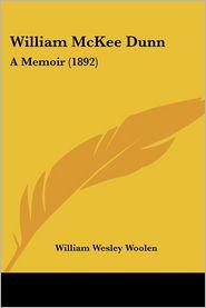 William Mckee Dunn - William Wesley Woolen