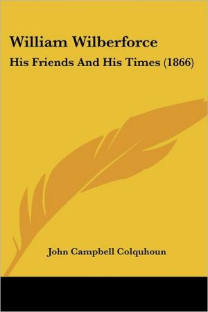 William Wilberforce - John Campbell Colquhoun
