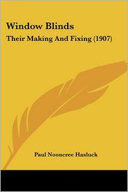 Window Blinds - Paul N. Hasluck (Editor)