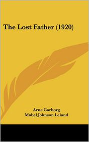 The Lost Father (1920) - Arne Garborg, Mabel Johnson Leland (Translator)