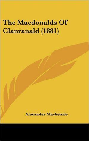 The Macdonalds Of Clanranald (1881) - Alexander Mackenzie