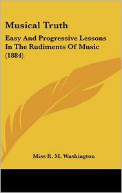 Musical Truth - Miss R. M. Washington